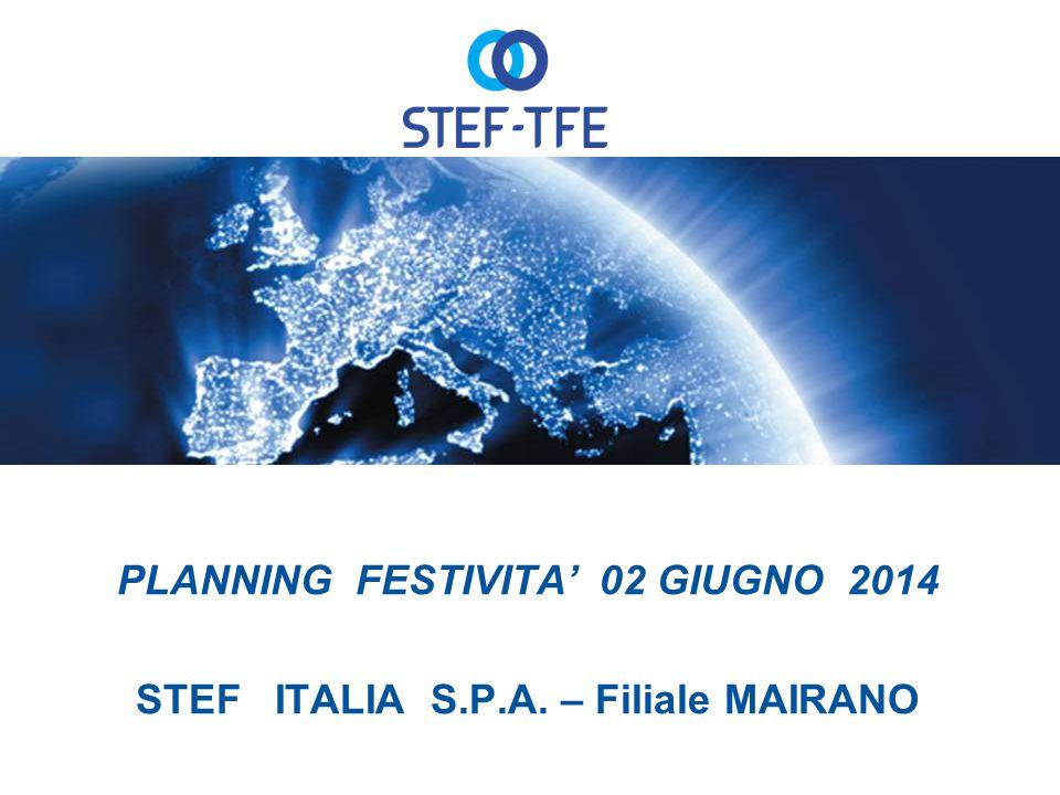 PLANNING FESTIVITA' 02 GIUGNO 2014 STEF ITALIA S.P.A. – Filiale MAIRANO