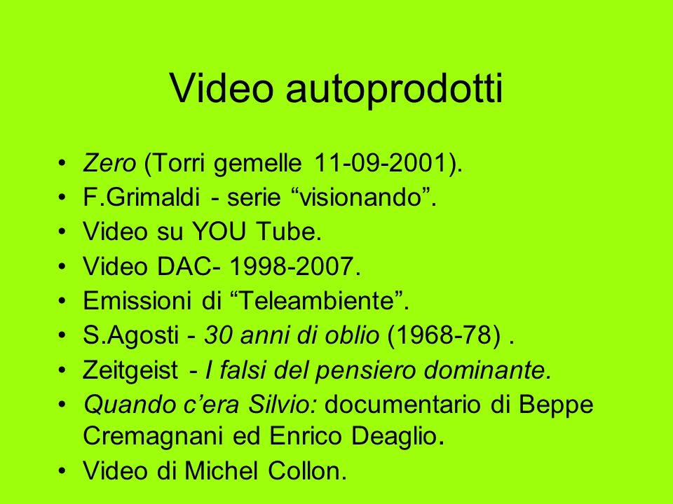 """Video autoprodotti Zero (Torri gemelle 11-09-2001). F.Grimaldi - serie """"visionando"""". Video su YOU Tube. Video DAC- 1998-2007. Emissioni di """"Teleambien"""