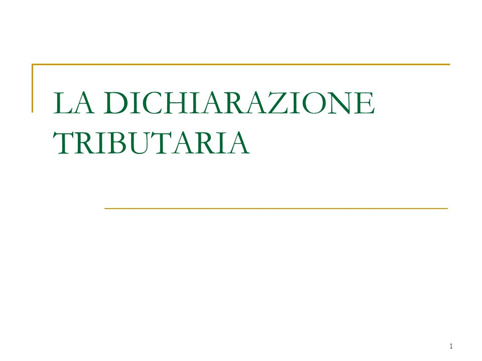 1 LA DICHIARAZIONE TRIBUTARIA