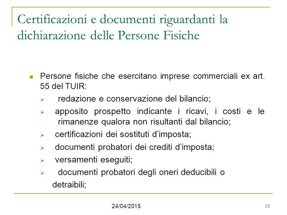 55 Certificazioni e documenti riguardanti la dichiarazione delle Persone Fisiche Persone fisiche che esercitano imprese commerciali ex art. 55 del TUI