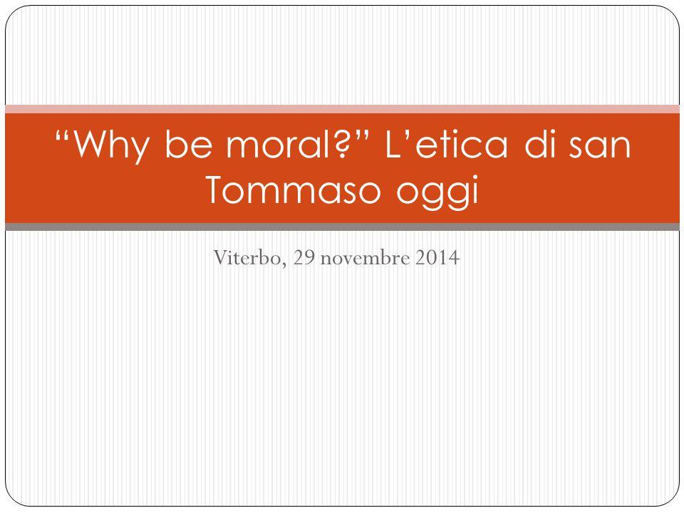 """Viterbo, 29 novembre 2014 """"Why be moral?"""" L'etica di san Tommaso oggi"""