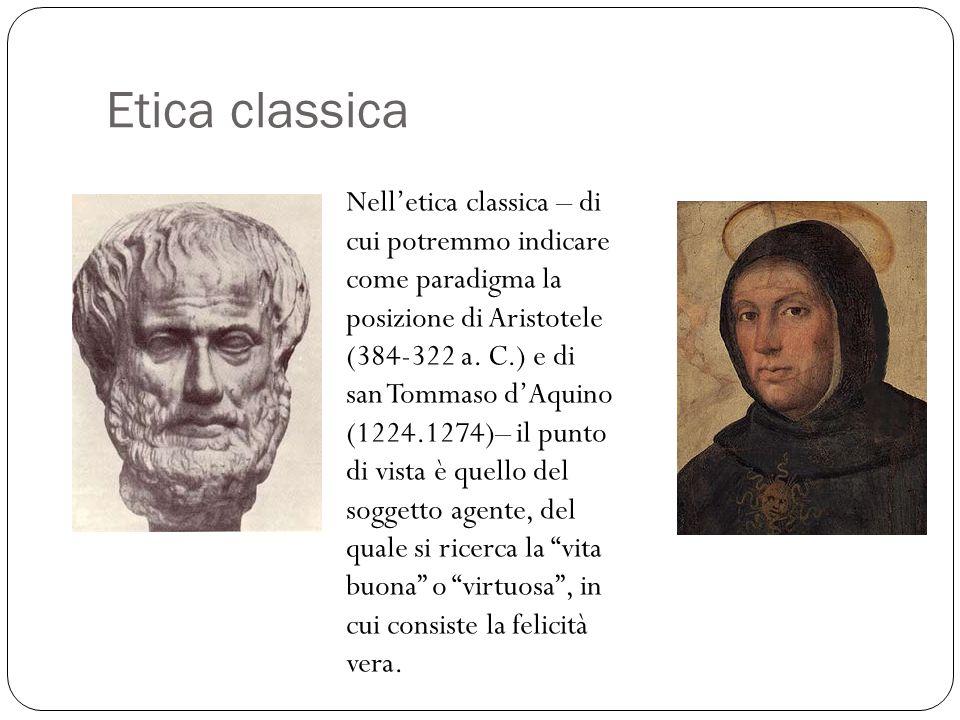 Nell'etica classica – di cui potremmo indicare come paradigma la posizione di Aristotele (384-322 a. C.) e di san Tommaso d'Aquino (1224.1274)– il pun