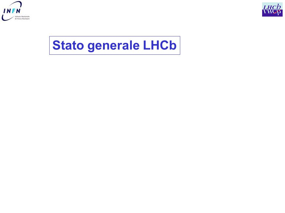 Stato generale LHCb