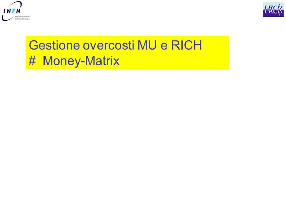 Gestione overcosti MU e RICH # Money-Matrix