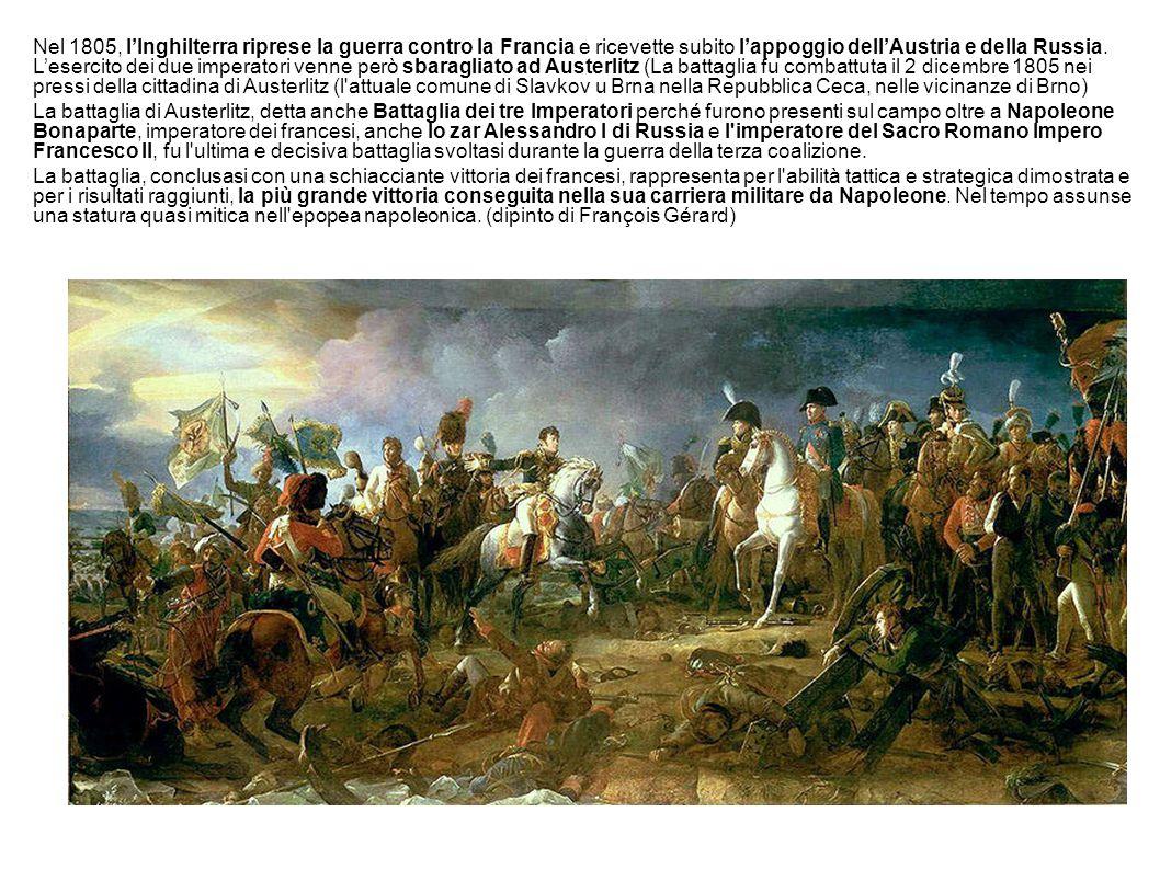 Nel 1805, l'Inghilterra riprese la guerra contro la Francia e ricevette subito l'appoggio dell'Austria e della Russia.