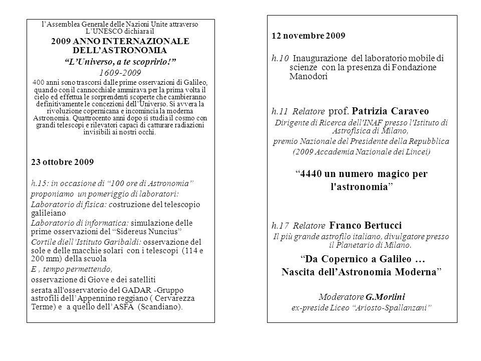 12 novembre 2009 h.10 Inaugurazione del laboratorio mobile di scienze con la presenza di Fondazione Manodori h.11 Relatore prof.