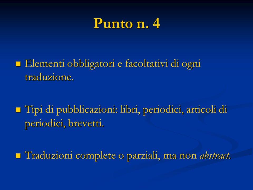 Punto n. 4 Elementi obbligatori e facoltativi di ogni traduzione.