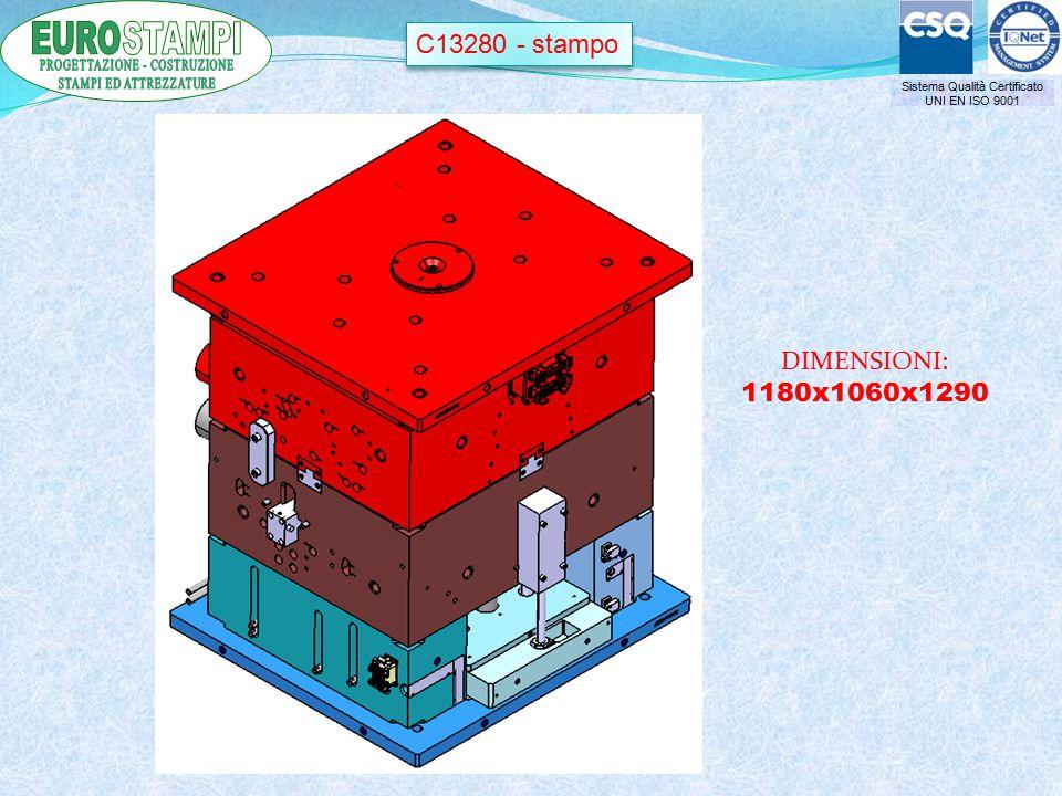 Sistema Qualità Certificato UNI EN ISO 9001 C13280 - stampo DIMENSIONI: 1180x1060x1290