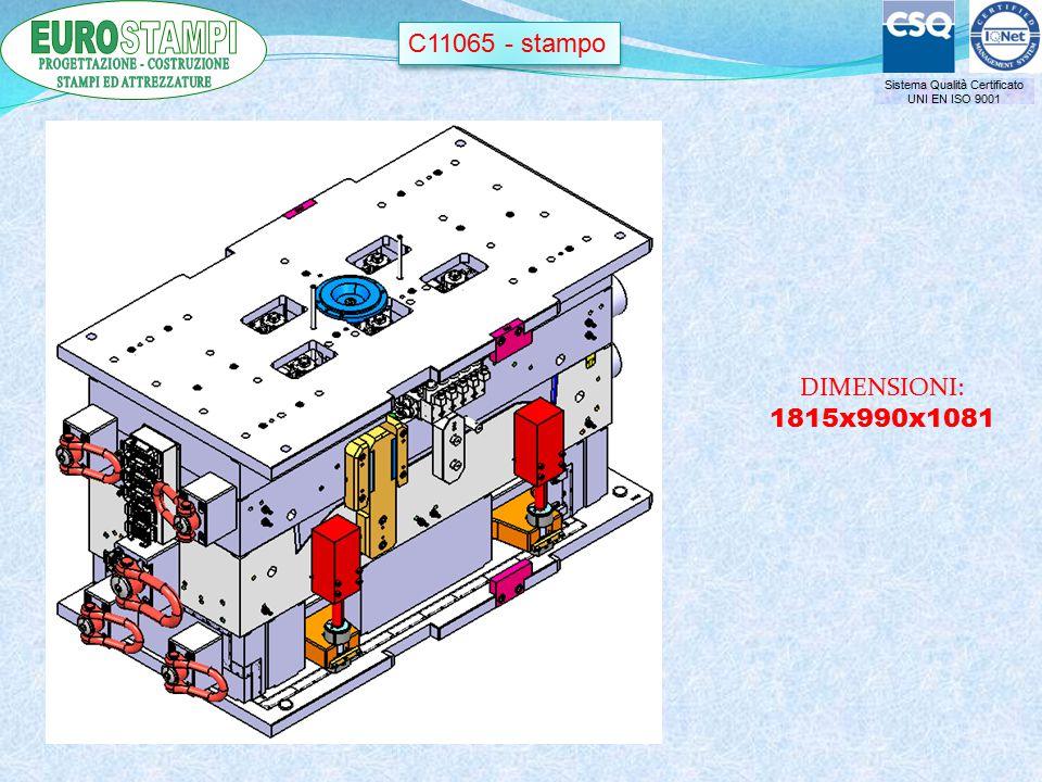 Sistema Qualità Certificato UNI EN ISO 9001 C11065 - stampo DIMENSIONI: 1815x990x1081