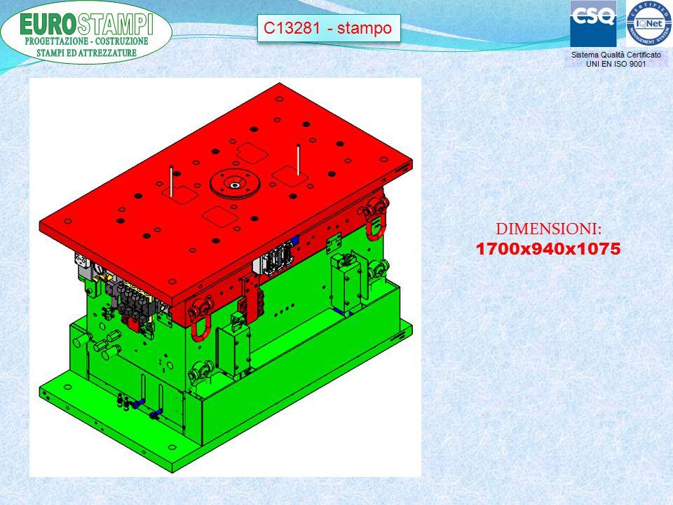 Sistema Qualità Certificato UNI EN ISO 9001 C13281 - stampo DIMENSIONI: 1700x940x1075