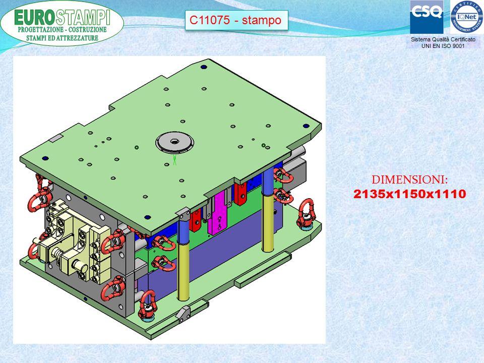 Sistema Qualità Certificato UNI EN ISO 9001 C11075 - stampo DIMENSIONI: 2135x1150x1110