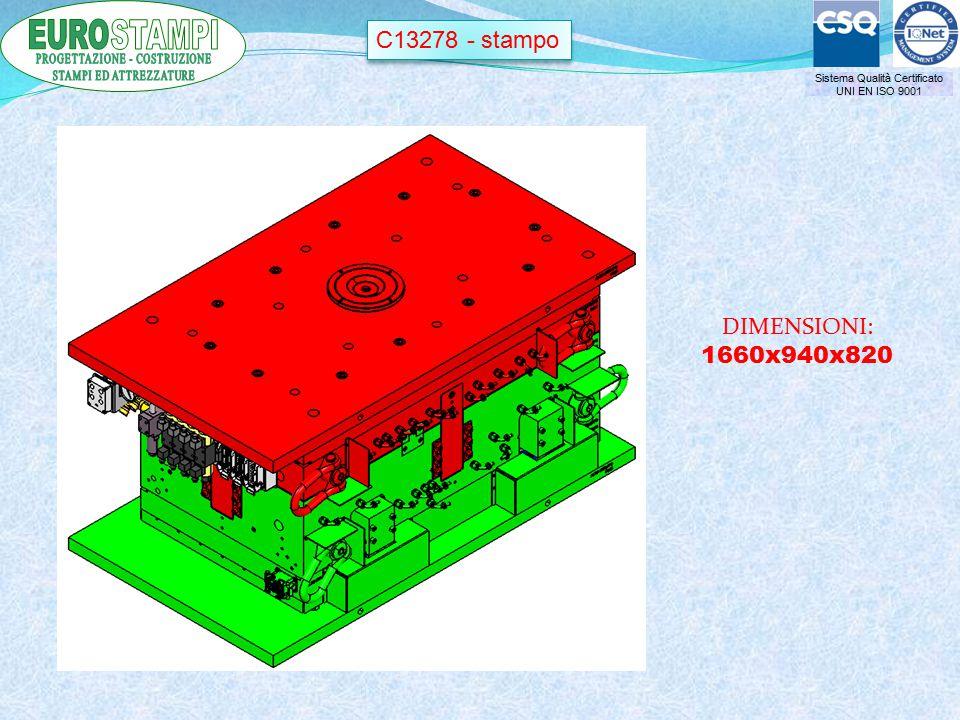 Sistema Qualità Certificato UNI EN ISO 9001 C13278 - stampo DIMENSIONI: 1660x940x820