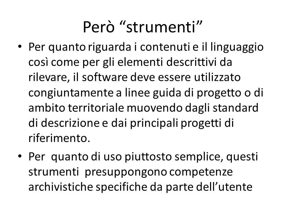 """Però """"strumenti"""" Per quanto riguarda i contenuti e il linguaggio così come per gli elementi descrittivi da rilevare, il software deve essere utilizzat"""