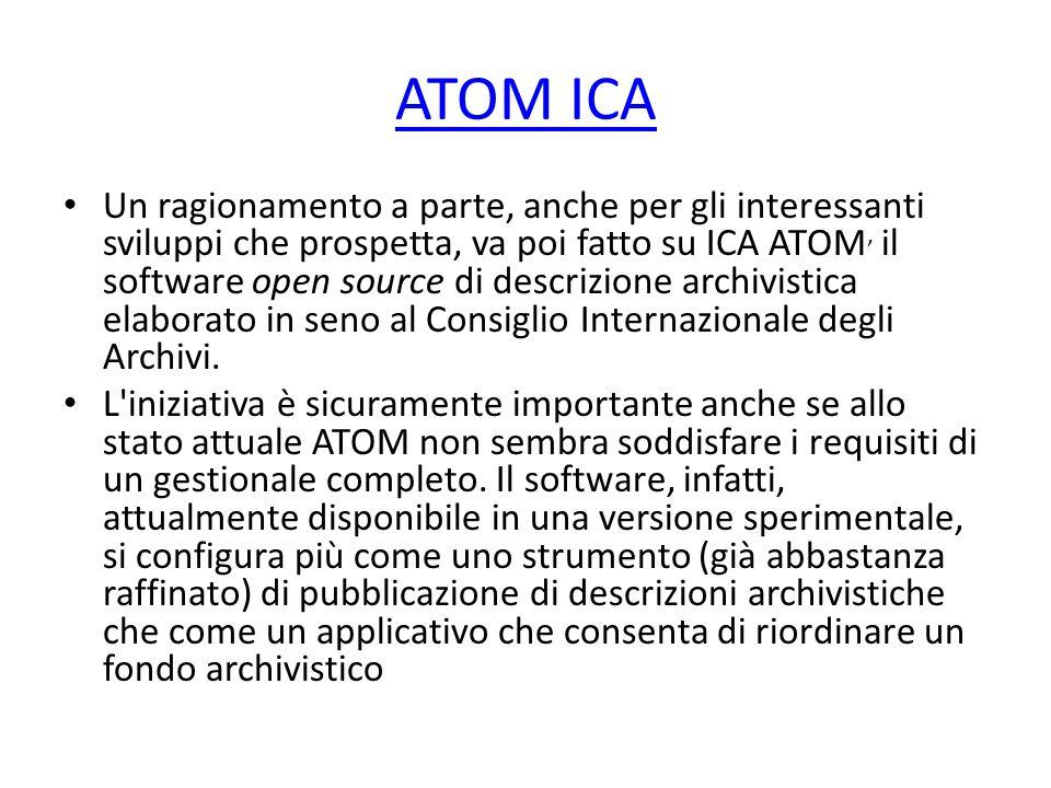 ATOM ICA Un ragionamento a parte, anche per gli interessanti sviluppi che prospetta, va poi fatto su ICA ATOM, il software open source di descrizione