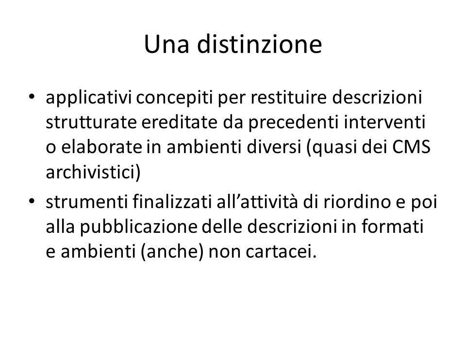 Una distinzione applicativi concepiti per restituire descrizioni strutturate ereditate da precedenti interventi o elaborate in ambienti diversi (quasi