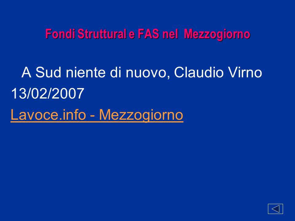 Fondi Struttural e FAS nel Mezzogiorno A Sud niente di nuovo, Claudio Virno 13/02/2007 Lavoce.info - Mezzogiorno