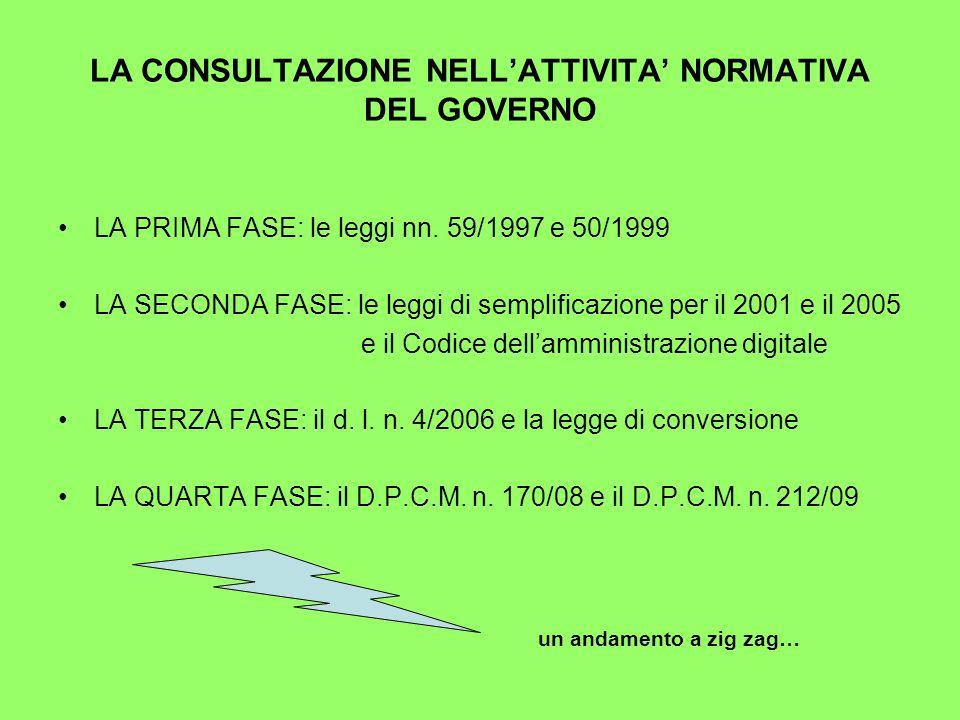 LA CONSULTAZIONE NELL'ATTIVITA' NORMATIVA DEL GOVERNO LA PRIMA FASE: le leggi nn.