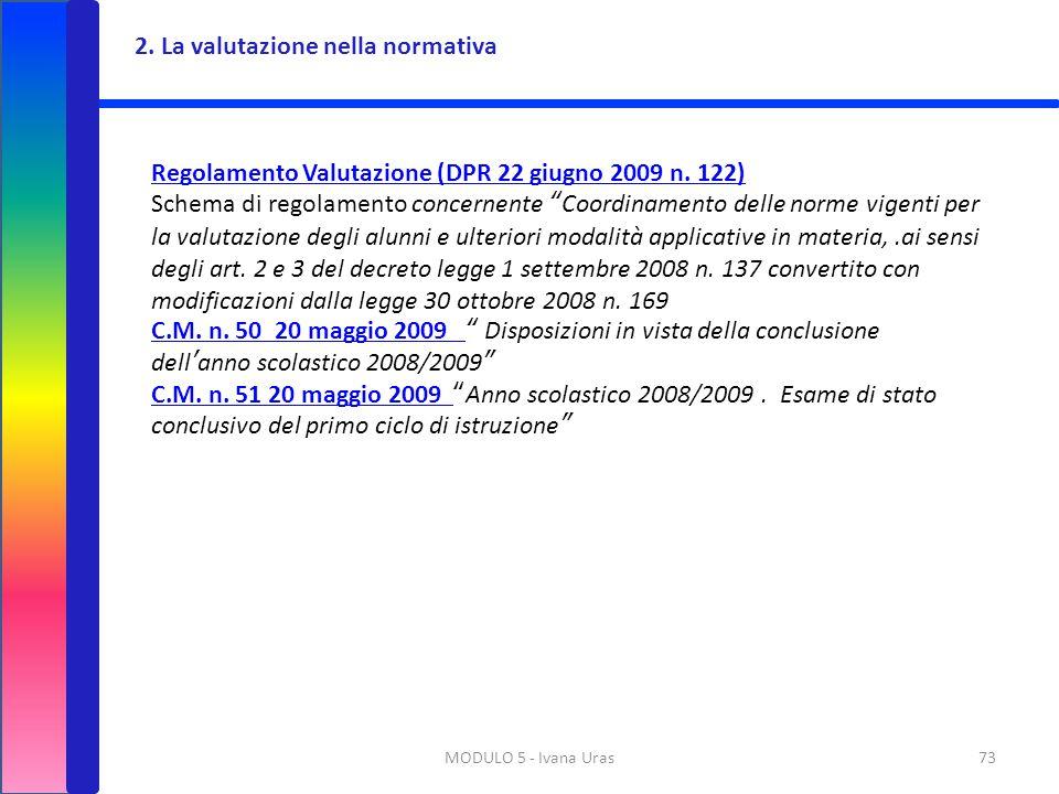 """73MODULO 5 - Ivana Uras Regolamento Valutazione (DPR 22 giugno 2009 n. 122) Schema di regolamento concernente """"Coordinamento delle norme vigenti per l"""