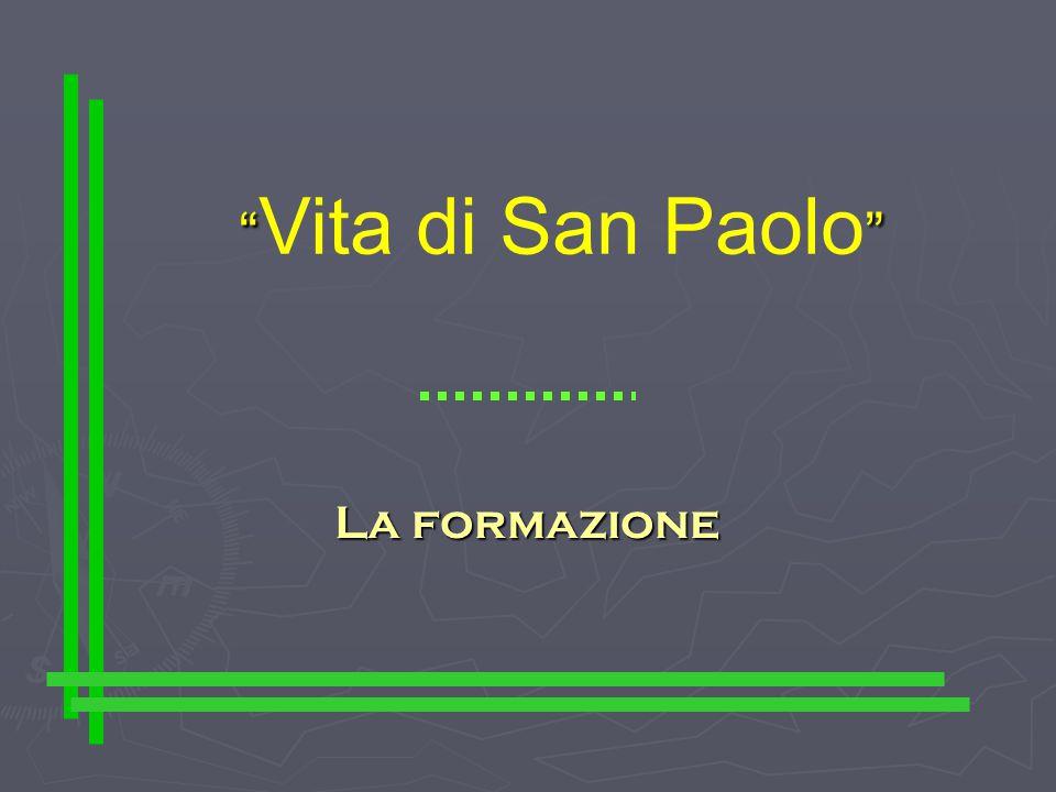 """"""""""" """" Vita di San Paolo """" La formazione"""