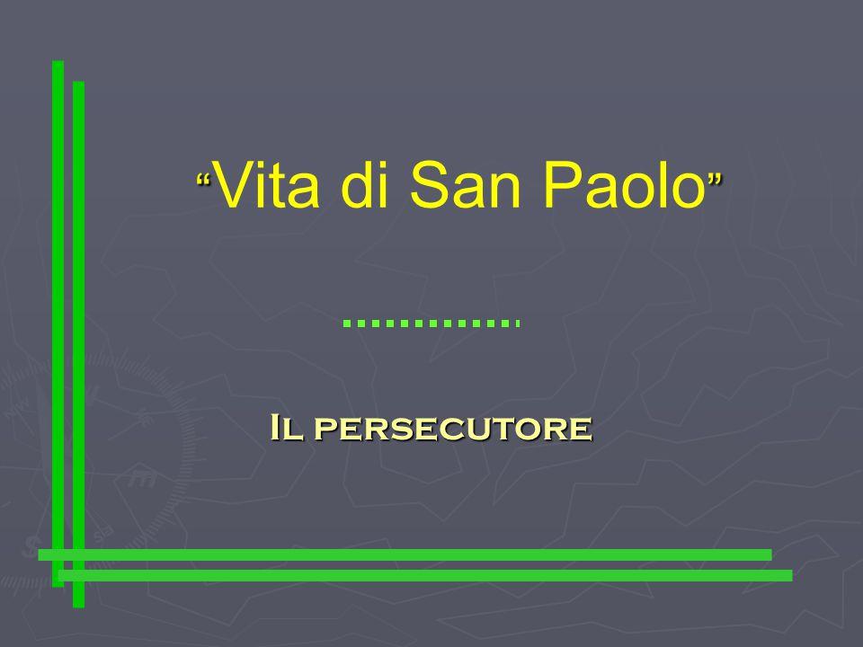 """"""""""" """" Vita di San Paolo """" Il persecutore"""