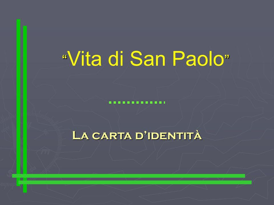 """"""""""" """" Vita di San Paolo """" La carta d'identità"""