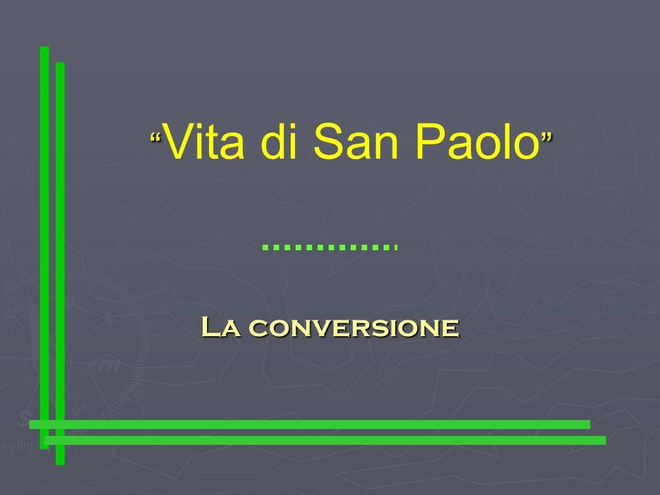 """"""""""" """" Vita di San Paolo """" La conversione"""