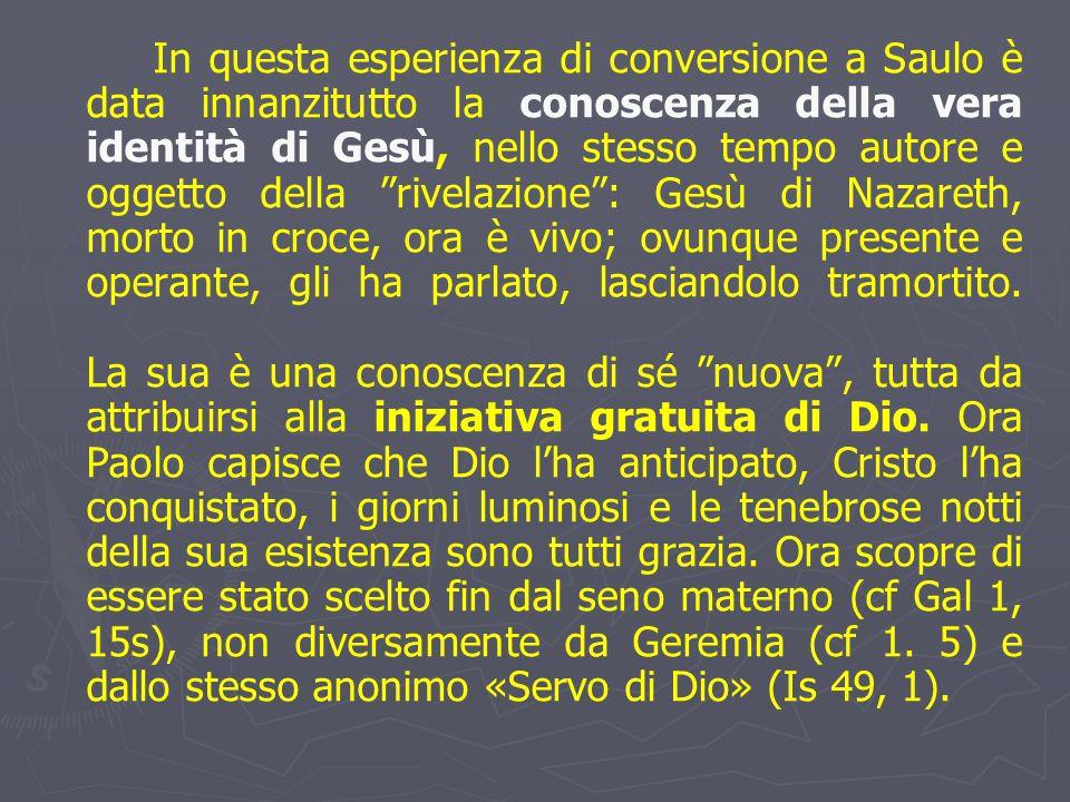 """In questa esperienza di conversione a Saulo è data innanzitutto la conoscenza della vera identità di Gesù, nello stesso tempo autore e oggetto della """""""