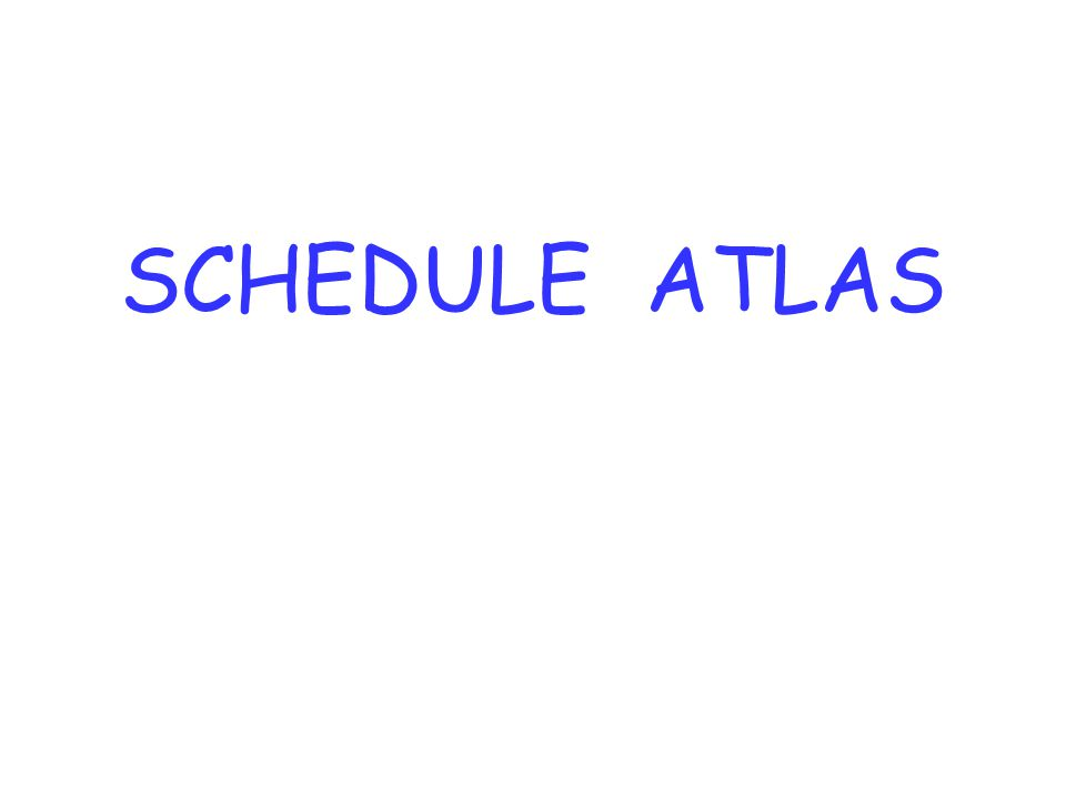 SCHEDULE ATLAS
