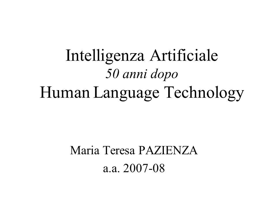 Intelligenza Artificiale (IA) La simulazione di comportamenti intelligenti è rimasta un obiettivo centrale dell'IA (test di Turing).