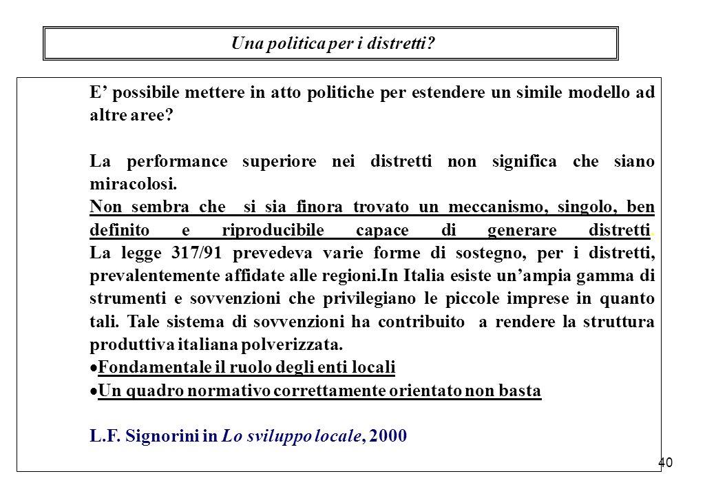 E' possibile mettere in atto politiche per estendere un simile modello ad altre aree? La performance superiore nei distretti non significa che siano m