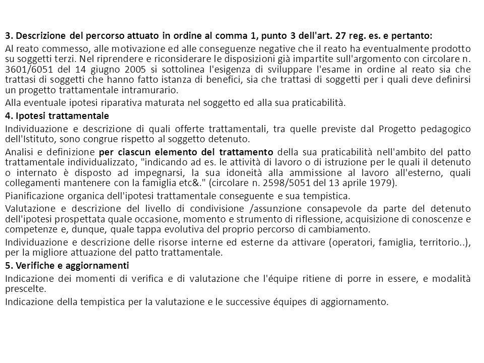 3. Descrizione del percorso attuato in ordine al comma 1, punto 3 dell'art. 27 reg. es. e pertanto: Al reato commesso, alle motivazione ed alle conseg