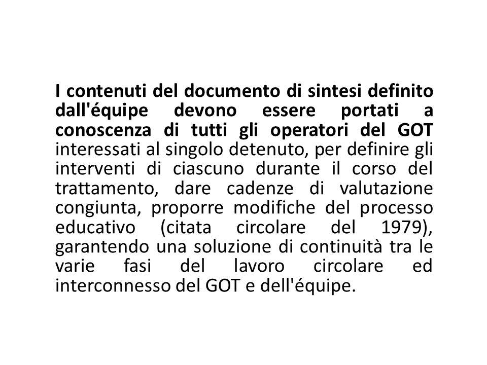 I contenuti del documento di sintesi definito dall'équipe devono essere portati a conoscenza di tutti gli operatori del GOT interessati al singolo det