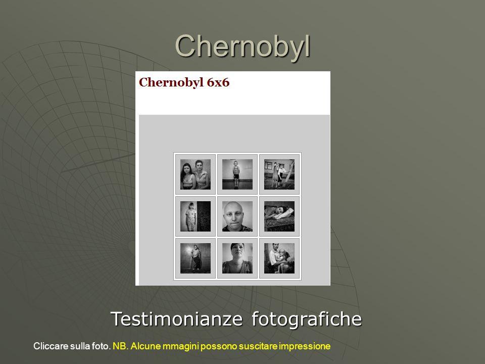 Chernobyl Testimonianze fotografiche Cliccare sulla foto. NB. Alcune mmagini possono suscitare impressione