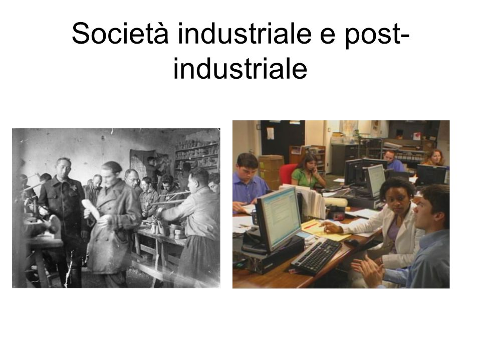 Società industriale e post- industriale