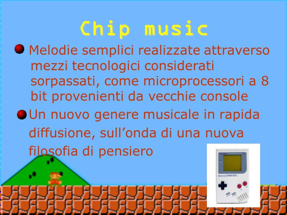 Chip music E' chiamata chip music, 8 bit pop o micromusic E' il nuovo fenomeno che sembra destinato a rivoluzionare il mondo della discografia ed i rapporti di subordinazione su cui è basato