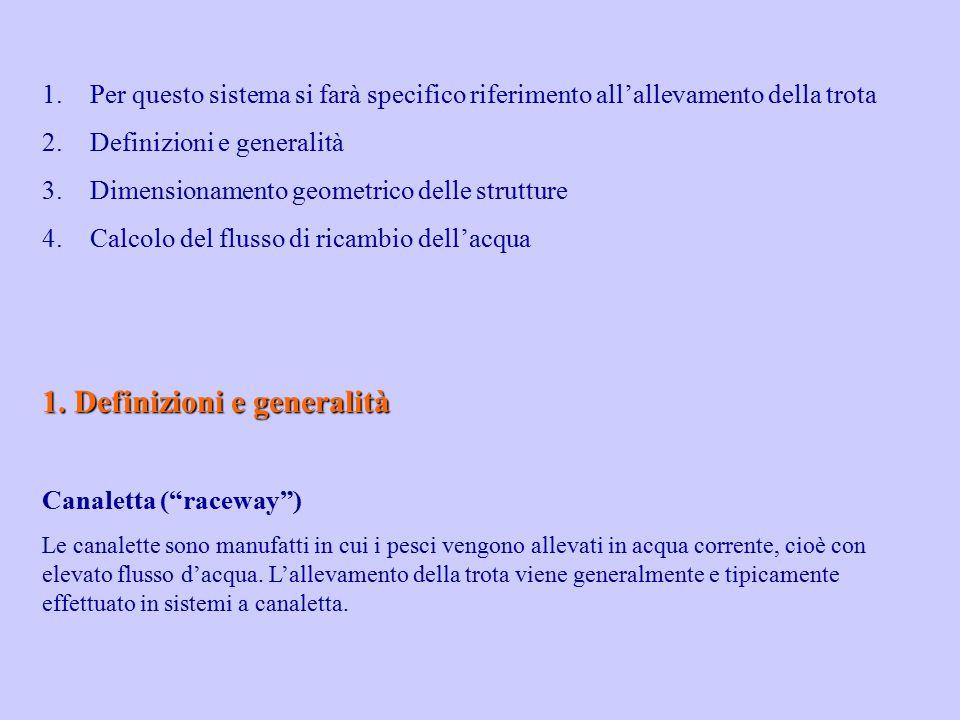 1.Per questo sistema si farà specifico riferimento all'allevamento della trota 2.Definizioni e generalità 3.Dimensionamento geometrico delle strutture