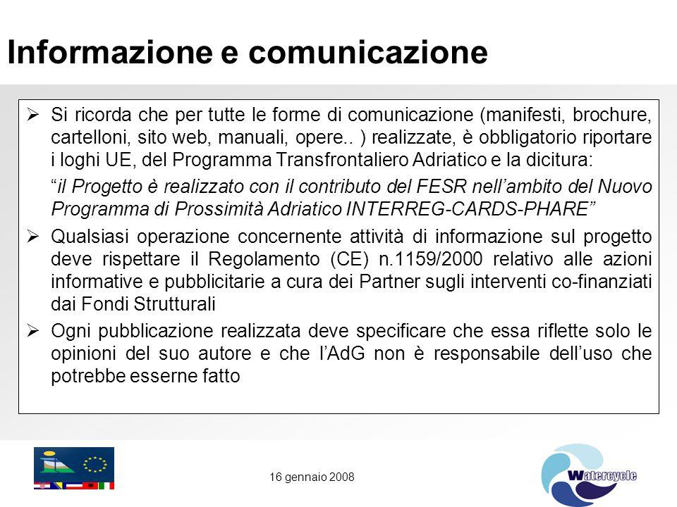 16 gennaio 2008 Informazione e comunicazione  Si ricorda che per tutte le forme di comunicazione (manifesti, brochure, cartelloni, sito web, manuali, opere..