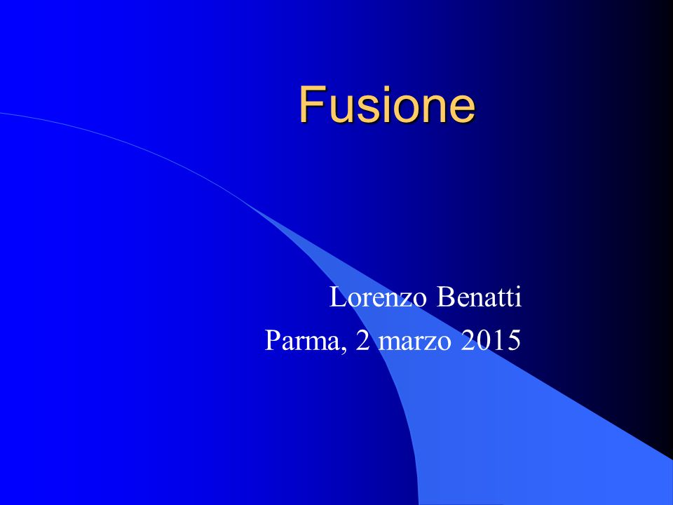 Fusione Lorenzo Benatti Parma, 2 marzo 2015