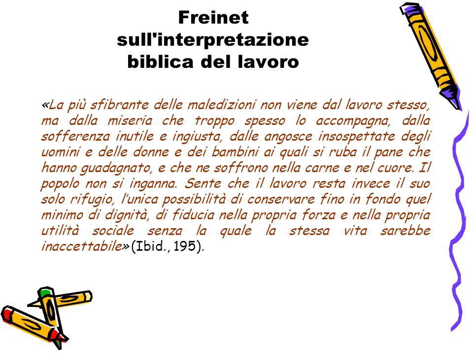 Freinet sull'interpretazione biblica del lavoro «La più sfibrante delle maledizioni non viene dal lavoro stesso, ma dalla miseria che troppo spesso lo