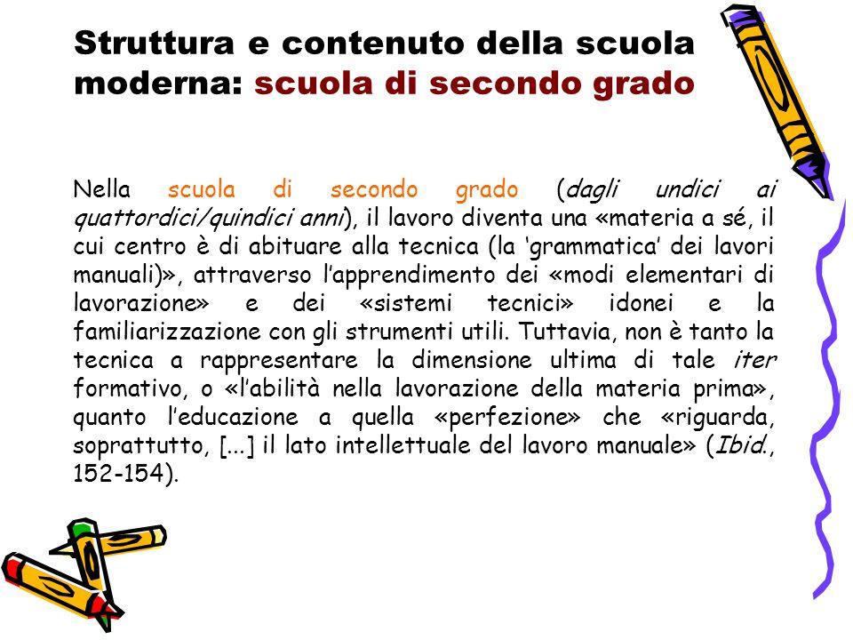 Struttura e contenuto della scuola moderna: scuola di secondo grado Nella scuola di secondo grado (dagli undici ai quattordici/quindici anni), il lavo