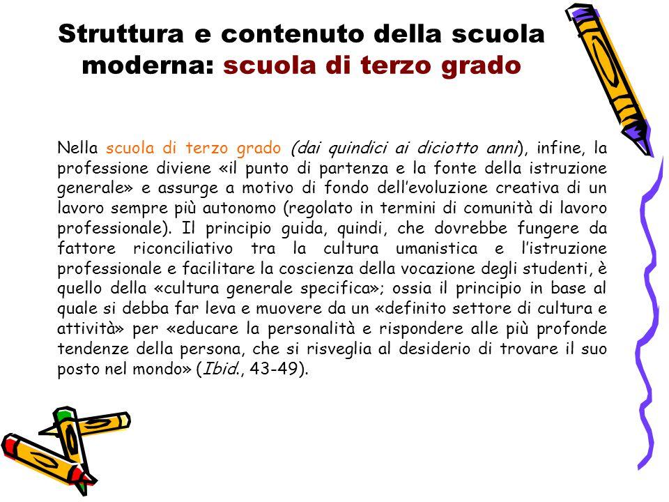 Struttura e contenuto della scuola moderna: scuola di terzo grado Nella scuola di terzo grado (dai quindici ai diciotto anni), infine, la professione