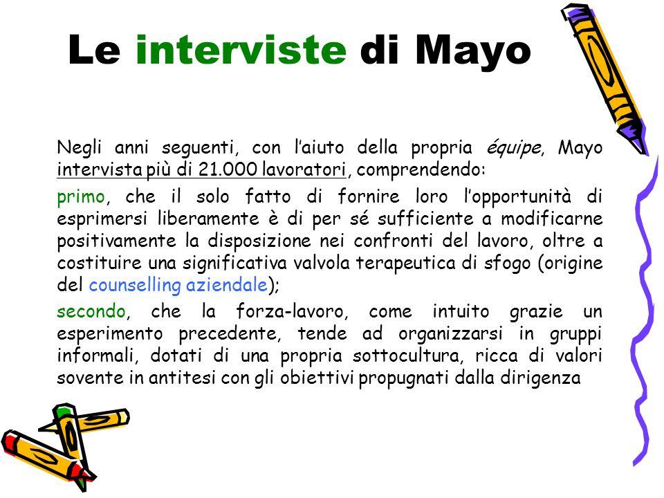 Le interviste di Mayo Negli anni seguenti, con l'aiuto della propria équipe, Mayo intervista più di 21.000 lavoratori, comprendendo: primo, che il sol