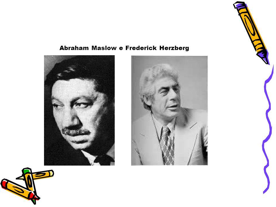 Abraham Maslow e Frederick Herzberg