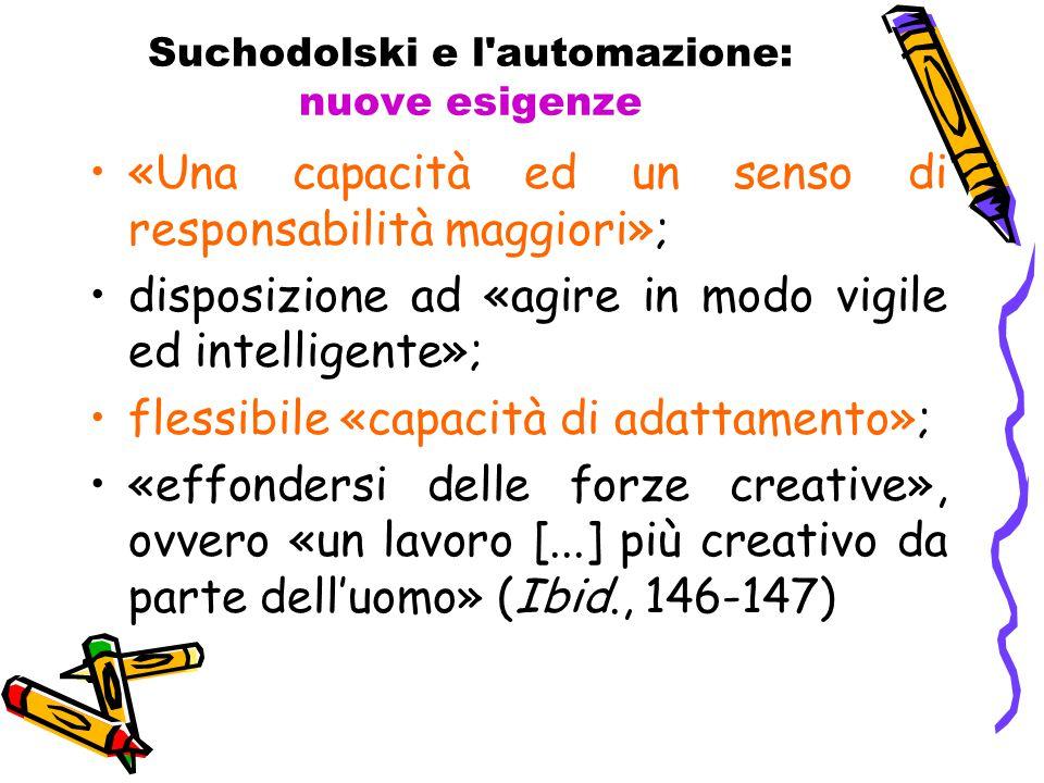 Suchodolski e l'automazione: nuove esigenze «Una capacità ed un senso di responsabilità maggiori»; disposizione ad «agire in modo vigile ed intelligen