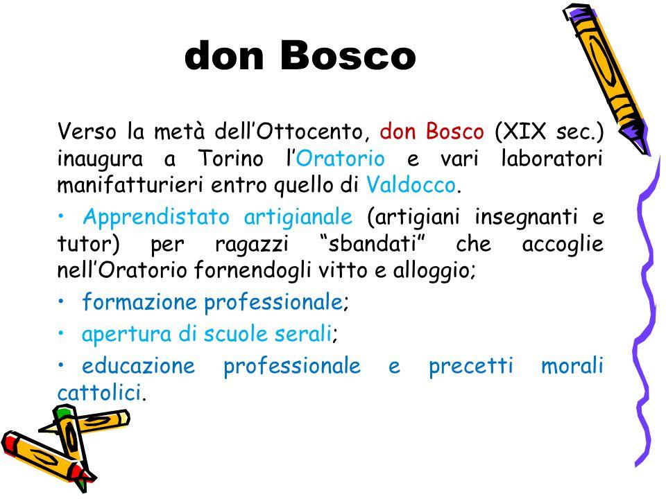 don Bosco Verso la metà dell'Ottocento, don Bosco (XIX sec.) inaugura a Torino l'Oratorio e vari laboratori manifatturieri entro quello di Valdocco. A