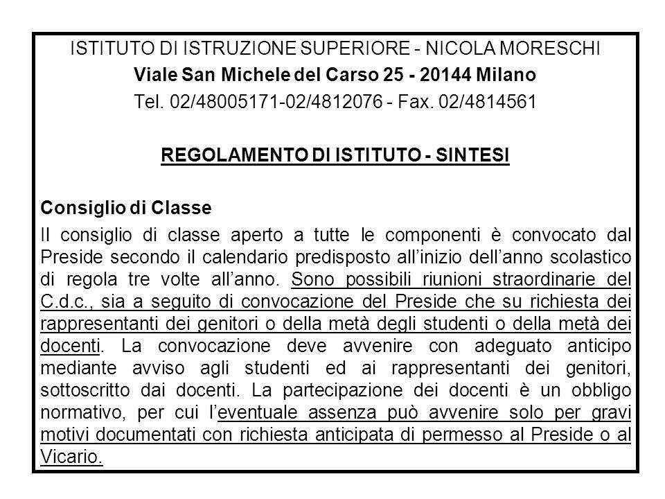 ISTITUTO DI ISTRUZIONE SUPERIORE - NICOLA MORESCHI Viale San Michele del Carso 25 - 20144 Milano Tel. 02/48005171-02/4812076 - Fax. 02/4814561 REGOLAM