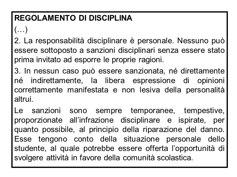 REGOLAMENTO DI DISCIPLINA (…) 2. La responsabilità disciplinare è personale. Nessuno può essere sottoposto a sanzioni disciplinari senza essere stato