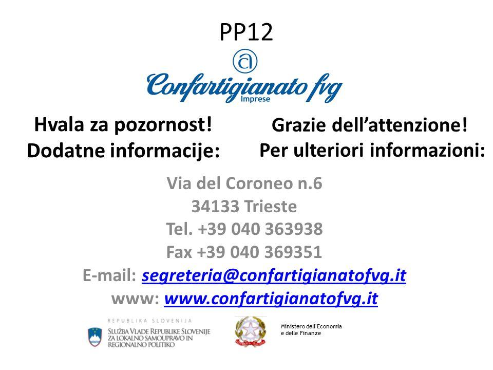 PP12 Ministero dell'Economia e delle Finanze Via del Coroneo n.6 34133 Trieste Tel. +39 040 363938 Fax +39 040 369351 E-mail: segreteria@confartigiana