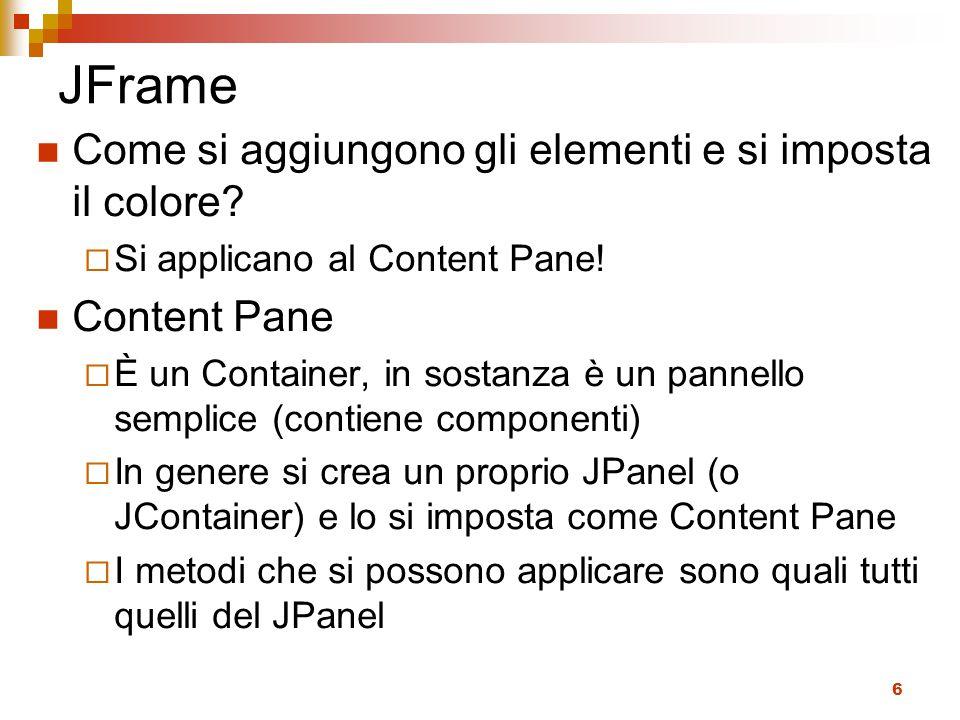 6 JFrame Come si aggiungono gli elementi e si imposta il colore.