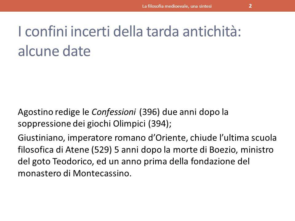 I confini incerti della tarda antichità: alcune date Agostino redige le Confessioni (396) due anni dopo la soppressione dei giochi Olimpici (394); Giu